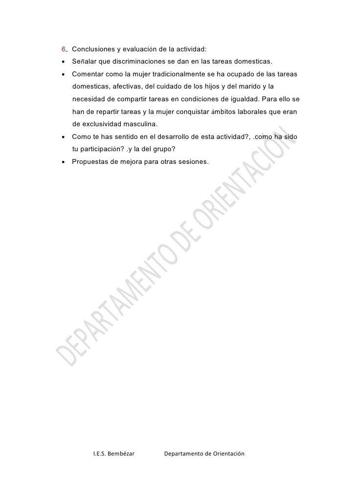6. Conclusiones y evaluación de la actividad: • Señalar que discriminaciones se dan en las tareas domesticas. • Comentar c...