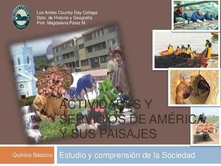Actividades y servicios de América y sus paisajes<br />Estudio y comprensión de la Sociedad<br />Los Andes Country Day Col...