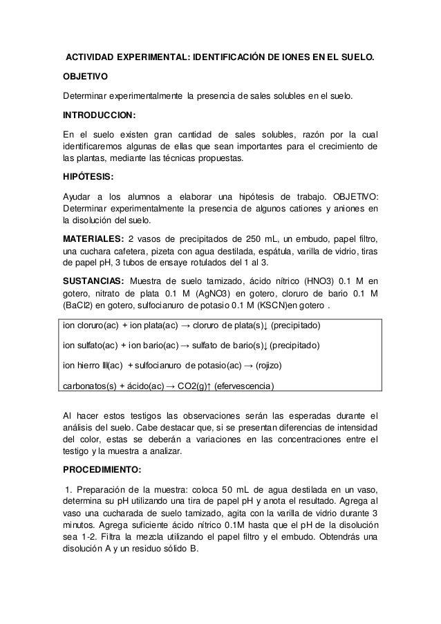 ACTIVIDAD EXPERIMENTAL: IDENTIFICACIÓN DE IONES EN EL SUELO. OBJETIVO Determinar experimentalmente la presencia de sales s...