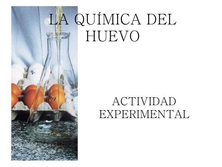 ACTIVIDAD EXPERIMENTAL LA QUÍMICA DEL HUEVO