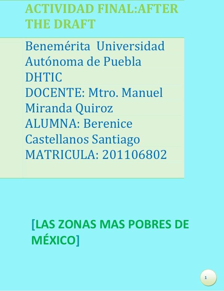 ACTIVIDAD FINAL:AFTERTHE DRAFTBenemérita UniversidadAutónoma de PueblaDHTICDOCENTE: Mtro. ManuelMiranda QuirozALUMNA: Bere...