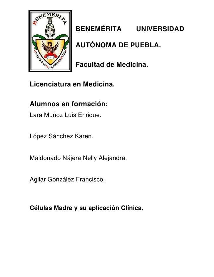 BENEMÉRITA           UNIVERSIDAD               AUTÓNOMA DE PUEBLA.               Facultad de Medicina.Licenciatura en Medi...