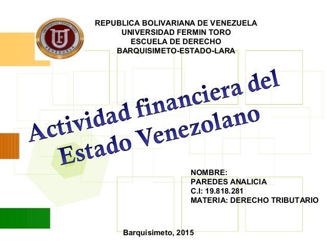 Barquisimeto, 2015 REPUBLICA BOLIVARIANA DE VENEZUELA UNIVERSIDAD FERMIN TORO ESCUELA DE DERECHO BARQUISIMETO-ESTADO-LARA ...