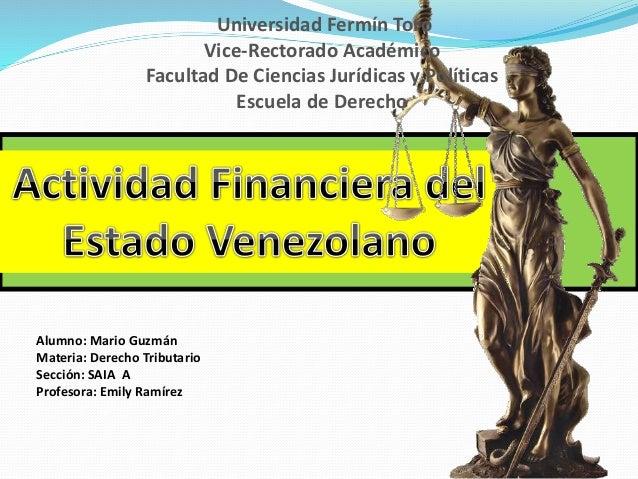 Alumno: Mario Guzmán Materia: Derecho Tributario Sección: SAIA A Profesora: Emily Ramírez Universidad Fermín Toro Vice-Rec...