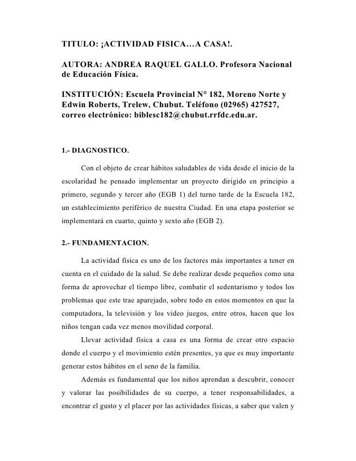 TITULO: ¡ACTIVIDAD FISICA…A CASA!.  AUTORA: ANDREA RAQUEL GALLO. Profesora Nacional de Educación Física.  INSTITUCIÓN: Esc...