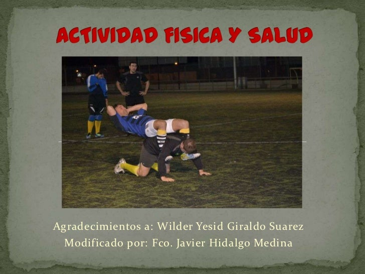 Agradecimientos a: Wilder Yesid Giraldo Suarez  Modificado por: Fco. Javier Hidalgo Medina