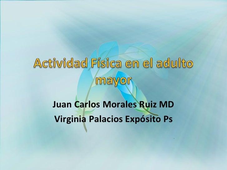 Juan Carlos Morales Ruiz MDVirginia Palacios Expósito Ps