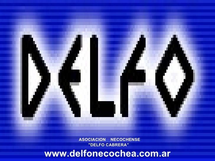 """ASOCIACION  NECOCHENSE  """"DELFO CABRERA"""" www.delfonecochea.com.ar"""
