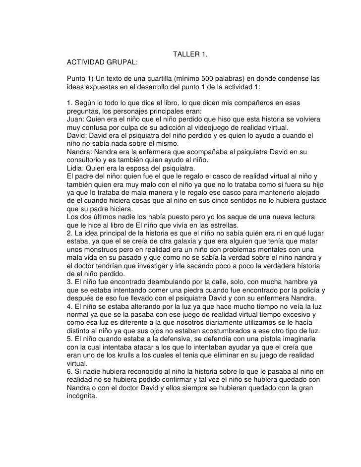 TALLER 1.ACTIVIDAD GRUPAL:Punto 1) Un texto de una cuartilla (mínimo 500 palabras) en donde condense lasideas expuestas en...