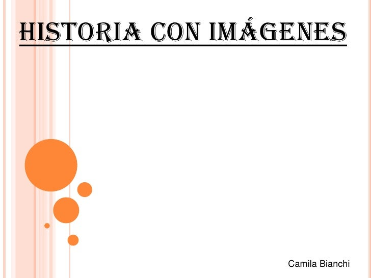 Historia con imágenes                 Camila Bianchi