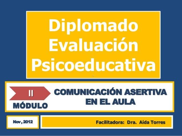 Diplomado          Evaluación        Psicoeducativa              I       COMUNICACIÓN ASERTIVA       IIMÓDULO            E...