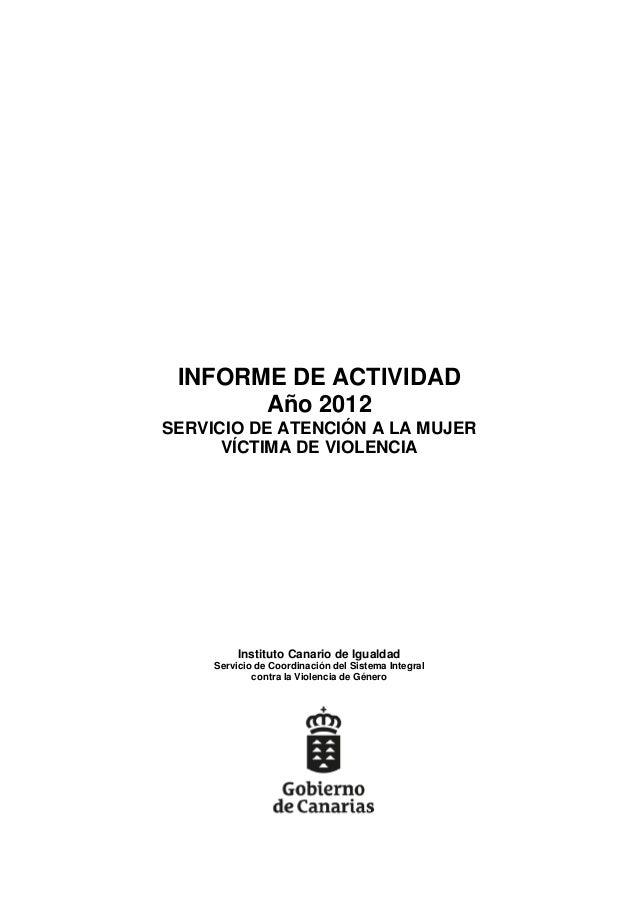INFORME DE ACTIVIDAD       Año 2012SERVICIO DE ATENCIÓN A LA MUJER      VÍCTIMA DE VIOLENCIA          Instituto Canario de...