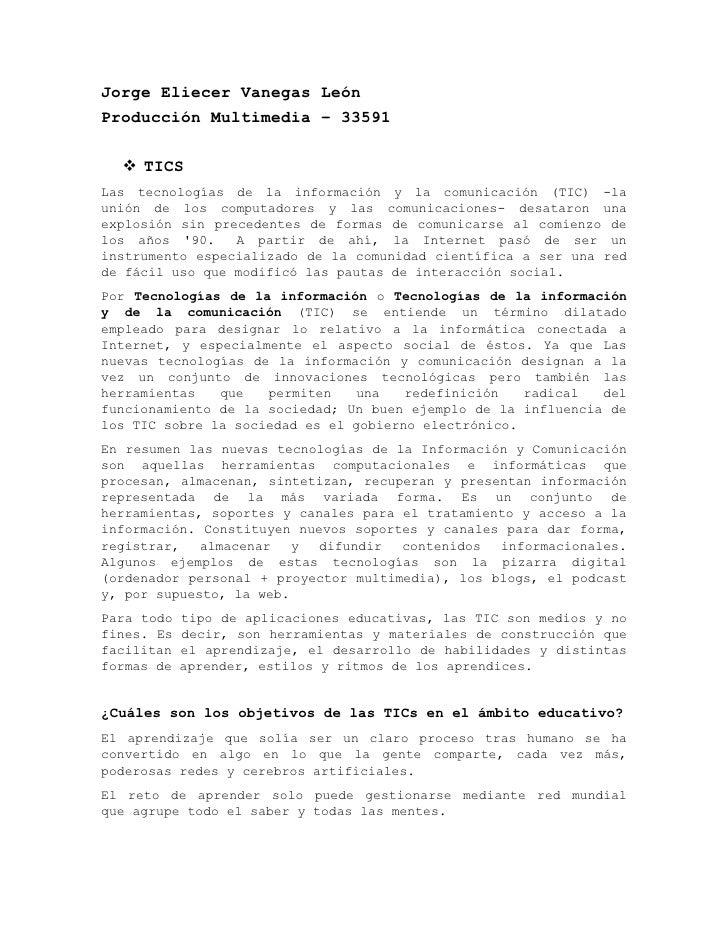 Jorge Eliecer Vanegas León<br />Producción Multimedia – 33591<br />TICS<br />Las tecnologías de la información y la comuni...