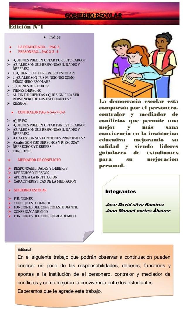 Gobierno escolar Edición Nª1 La democracia escolar esta compuesta por el personero, contralor y mediador de conflictos que...