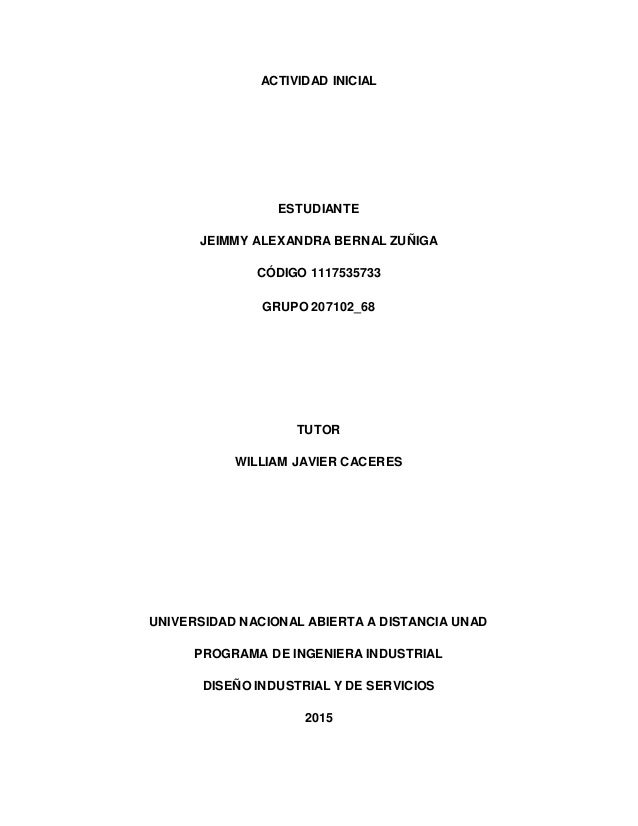 ACTIVIDAD INICIAL ESTUDIANTE JEIMMY ALEXANDRA BERNAL ZUÑIGA CÓDIGO 1117535733 GRUPO 207102_68 TUTOR WILLIAM JAVIER CACERES...