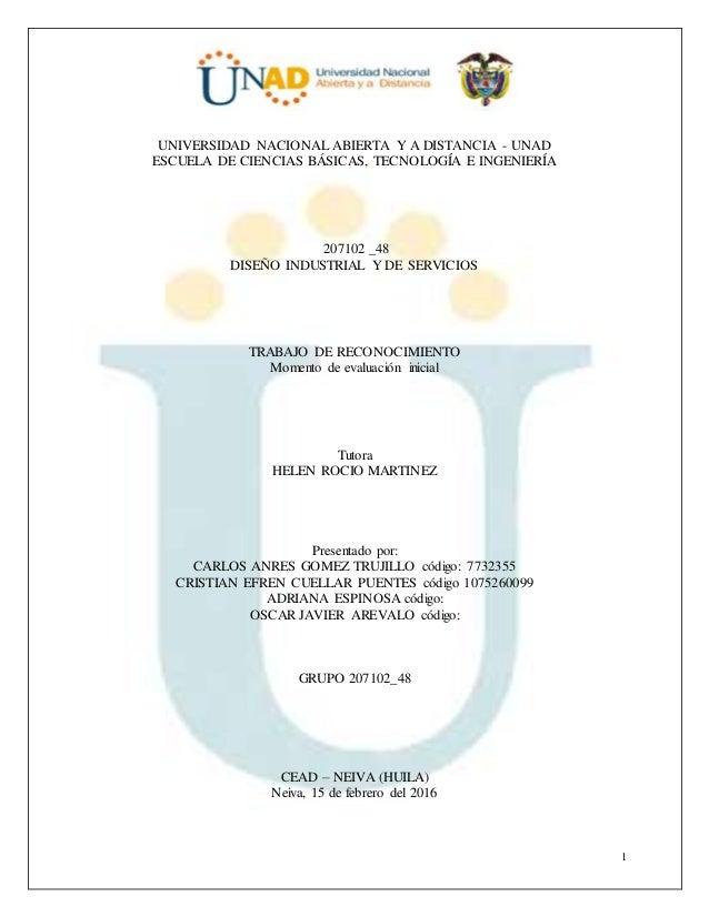 1 UNIVERSIDAD NACIONAL ABIERTA Y A DISTANCIA - UNAD ESCUELA DE CIENCIAS BÁSICAS, TECNOLOGÍA E INGENIERÍA 207102 _48 DISEÑO...