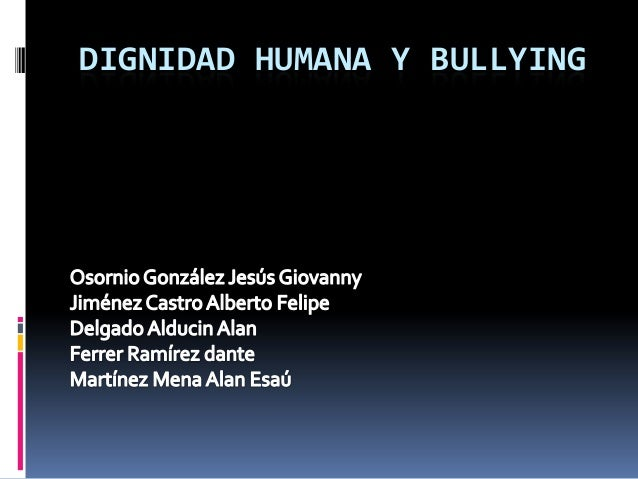DIGNIDAD HUMANA Y BULLYING