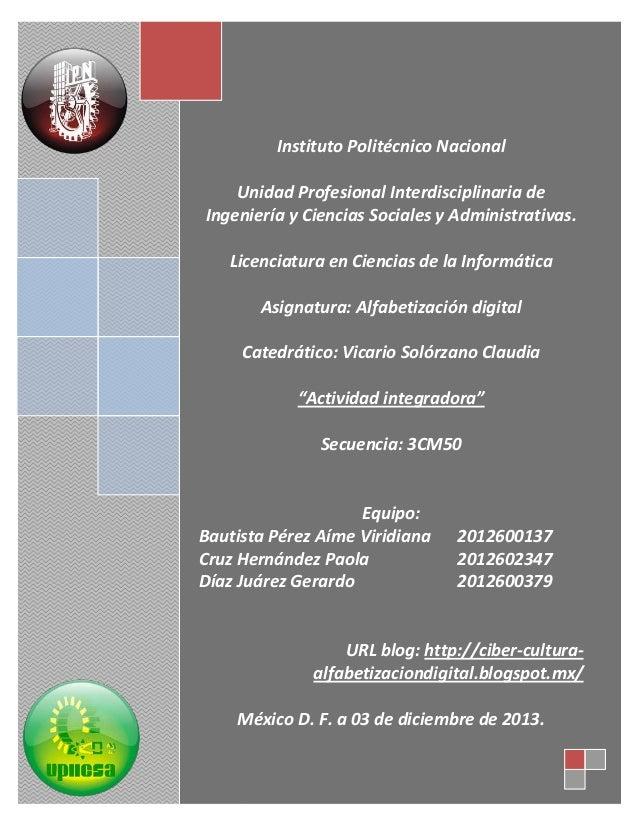 1  Instituto Politécnico Nacional Unidad Profesional Interdisciplinaria de Ingeniería y Ciencias Sociales y Administrativa...