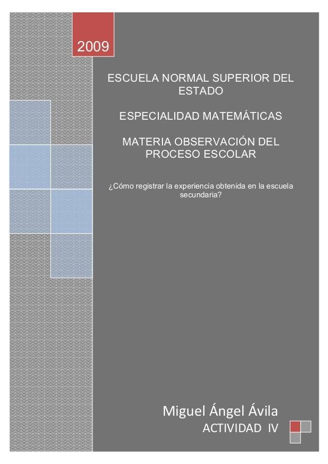 ESCUELA NORMAL SUPERIOR DEL ESTADO ESPECIALIDAD MATEMÁTICAS MATERIA OBSERVACIÓN DEL PROCESO ESCOLAR ¿Cómo registrar la exp...
