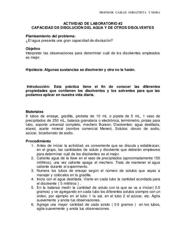 PROFESOR CARLOS GOROZTIETA Y MORA ACTIVIDAD DE LABORATORIO #2 CAPACIDAD DE DISOLUCIÓN DEL AGUA Y DE OTROS DISOLVENTES Plan...