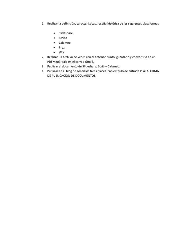 1. Realizar la definición, características, reseña histórica de las siguientes plataformas   Slideshare   Scribd   Cala...