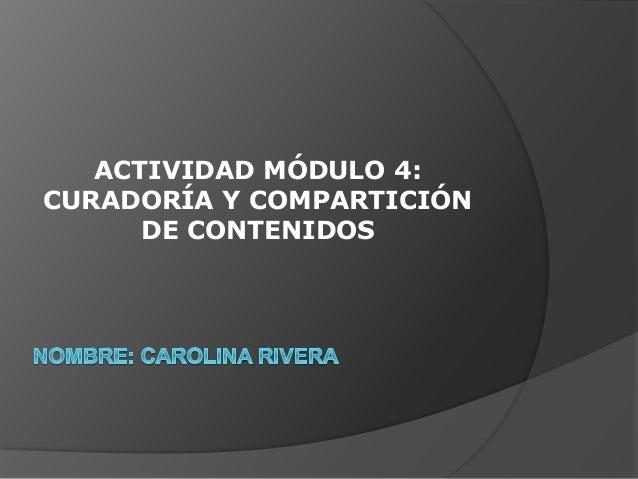 ACTIVIDAD MÓDULO 4: CURADORÍA Y COMPARTICIÓN DE CONTENIDOS