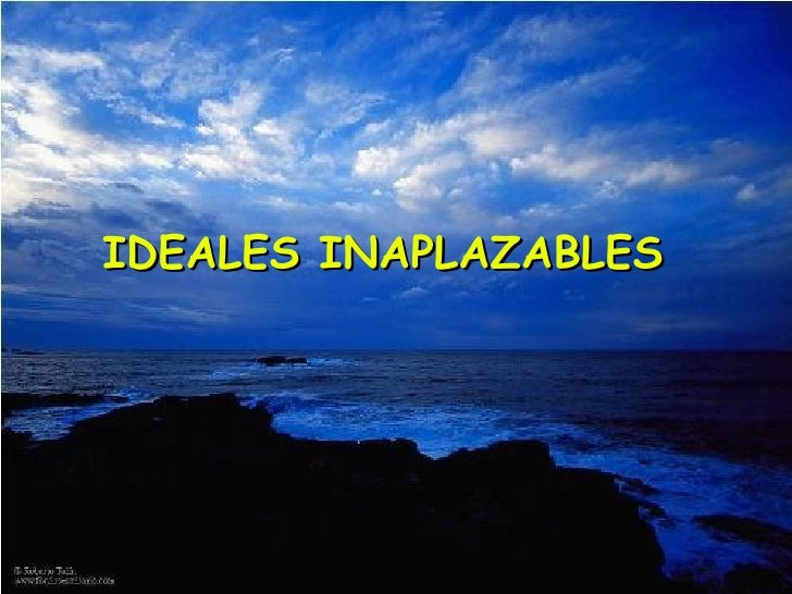 IDEALES INAPLAZABLES