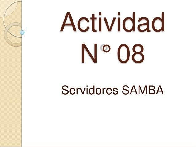Actividad N° 08Servidores SAMBA