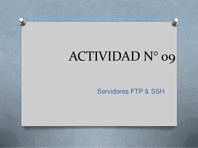 ACTIVIDAD N° 09   Servidores FTP & SSH