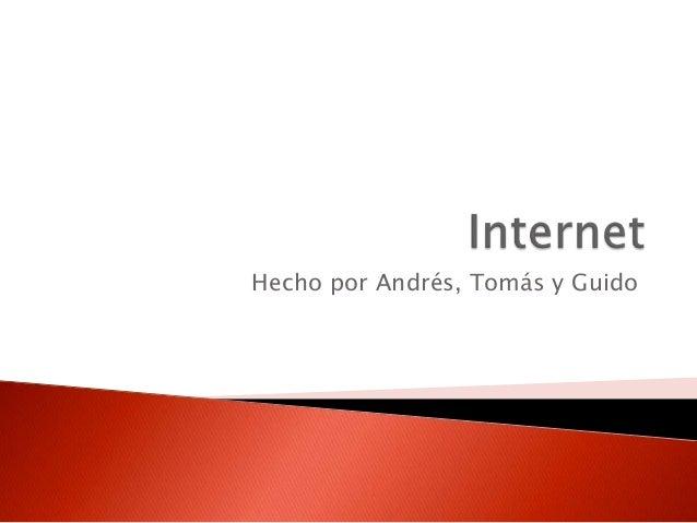 Hecho por Andrés, Tomás y Guido