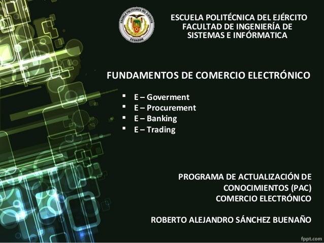 FUNDAMENTOS DE COMERCIO ELECTRÓNICOPROGRAMA DE ACTUALIZACIÓN DECONOCIMIENTOS (PAC)COMERCIO ELECTRÓNICOROBERTO ALEJANDRO SÁ...