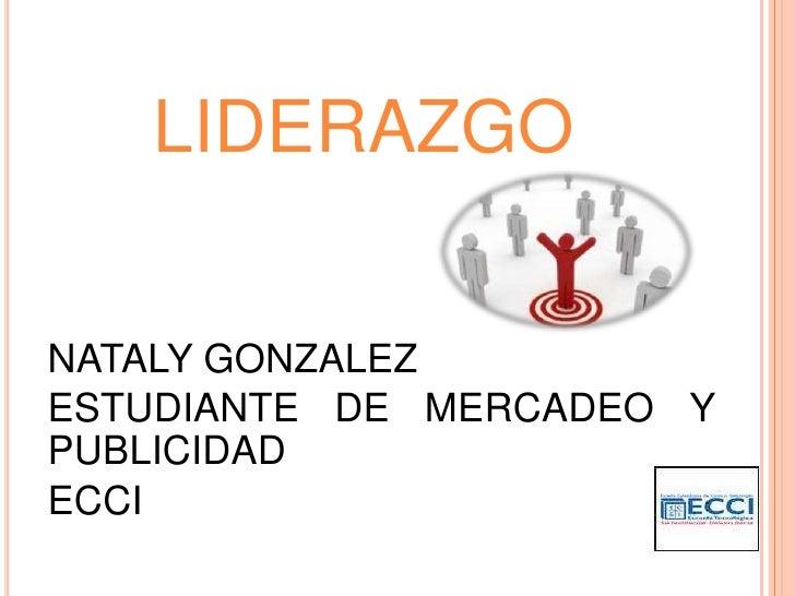 LIDERAZGONATALY GONZALEZESTUDIANTE DE MERCADEO YPUBLICIDADECCI