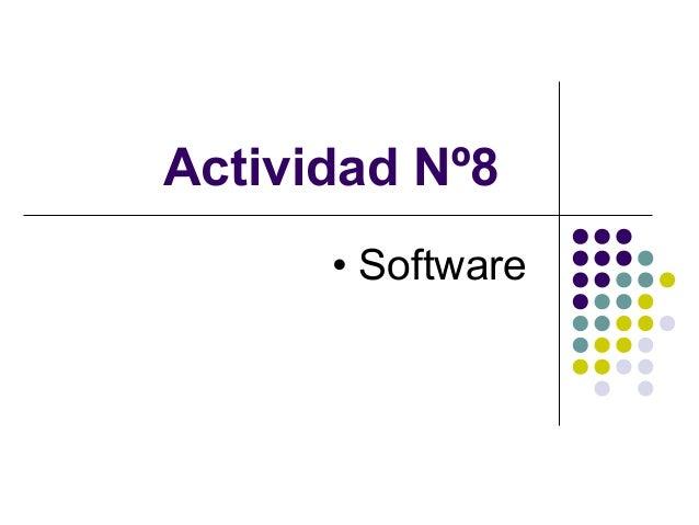 Actividad Nº8• Software