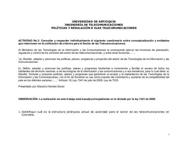 UNIVERSIDAD DE ANTIOQUIA INGENIERÍA DE TELECOMUNICACIONES POLÍTICAS Y REGULACIÓN D ELAS TELECOMUNICACIONES  ACTIVIDAD No.3...