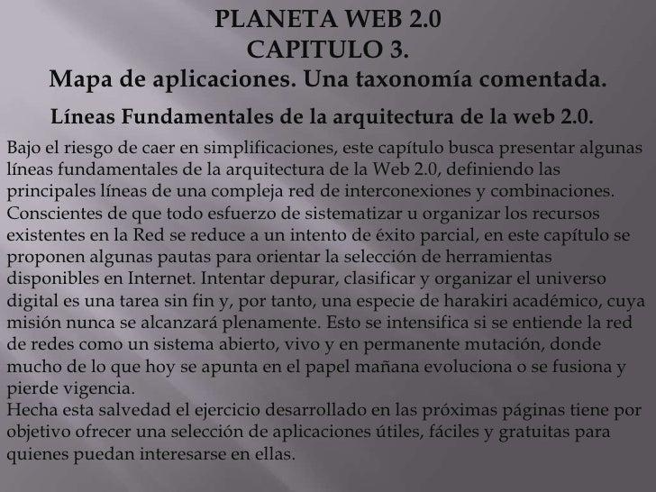 PLANETA WEB 2.0CAPITULO 3. <br />Mapa de aplicaciones. Una taxonomía comentada.<br />        Líneas Fundamentales de la ar...