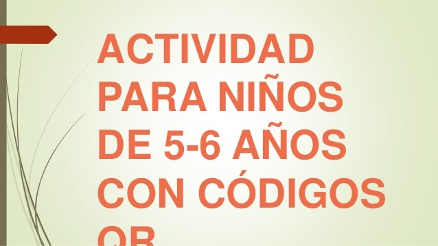 ACTIVIDAD  PARA NIÑOS  DE 5-6 AÑOS  CON CÓDIGOS  QR