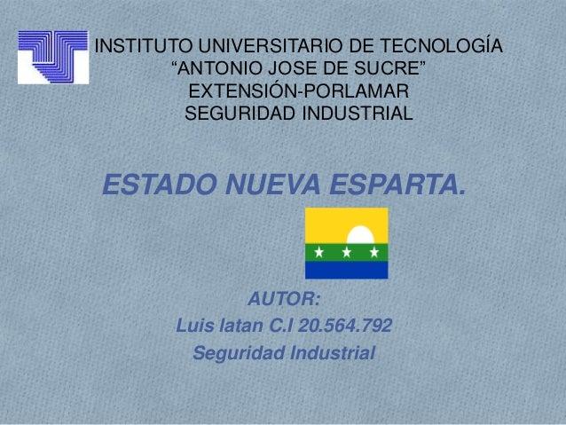 """INSTITUTO UNIVERSITARIO DE TECNOLOGÍA       """"ANTONIO JOSE DE SUCRE""""         EXTENSIÓN-PORLAMAR         SEGURIDAD INDUSTRIA..."""