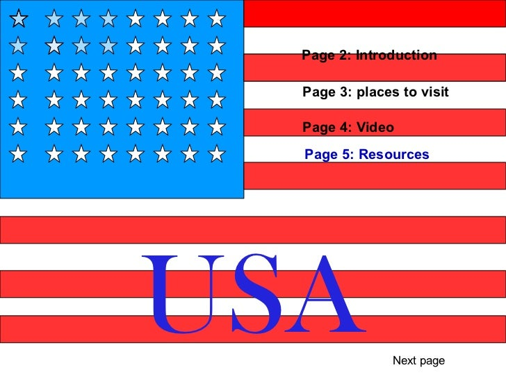 Page 2: Introduction  Page 3: places to visit  Page 4: Video  Page 5: ResourcesUSA             Next page