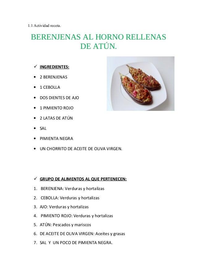 1.1 Actividad receta. BERENJENAS AL HORNO RELLENAS DE ATÚN.  INGREDIENTES: • 2 BERENJENAS • 1 CEBOLLA • DOS DIENTES DE AJ...