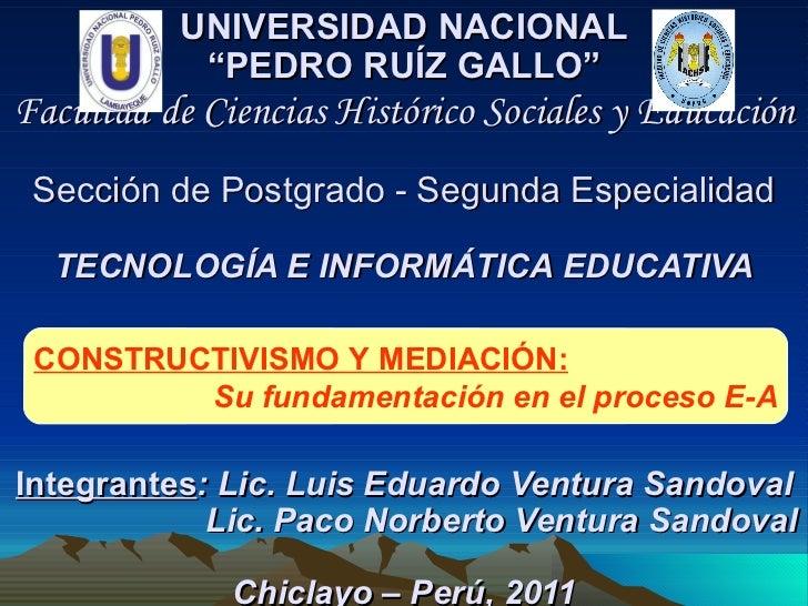 """UNIVERSIDAD NACIONAL """"PEDRO RUÍZ GALLO"""" Facultad de Ciencias Histórico Sociales y Educación   Sección de Postgrado - Segun..."""