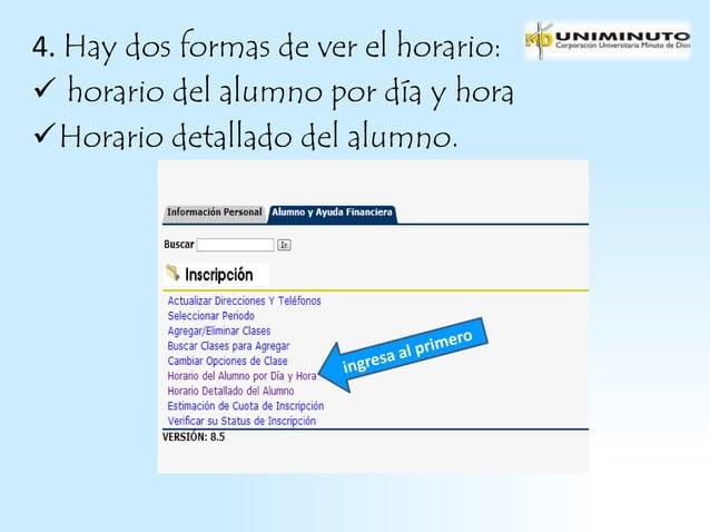 4. Hay dos formas de ver el horario: horario del alumno por día y horaHorario detallado del alumno.