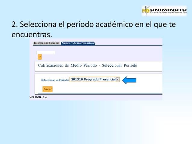 2. Selecciona el periodo académico en el que teencuentras.
