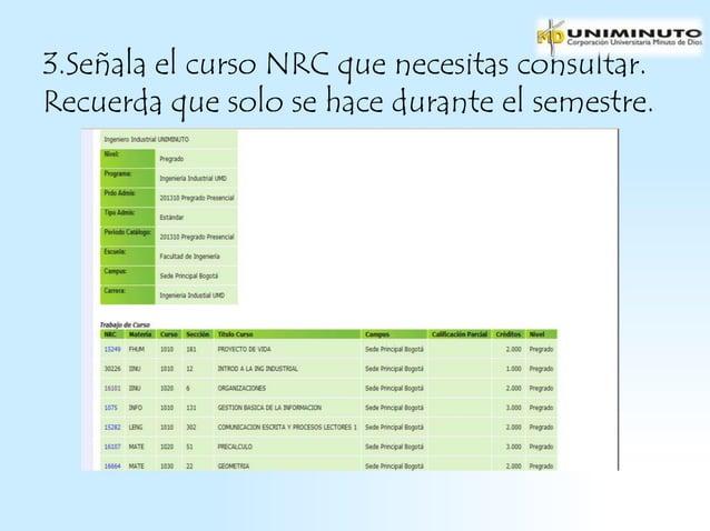 3.Señala el curso NRC que necesitas consultar.Recuerda que solo se hace durante el semestre.