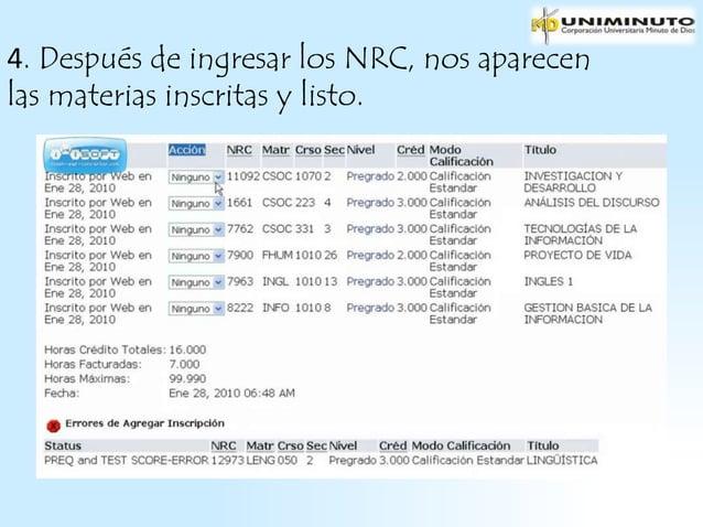4. Después de ingresar los NRC, nos aparecenlas materias inscritas y listo.