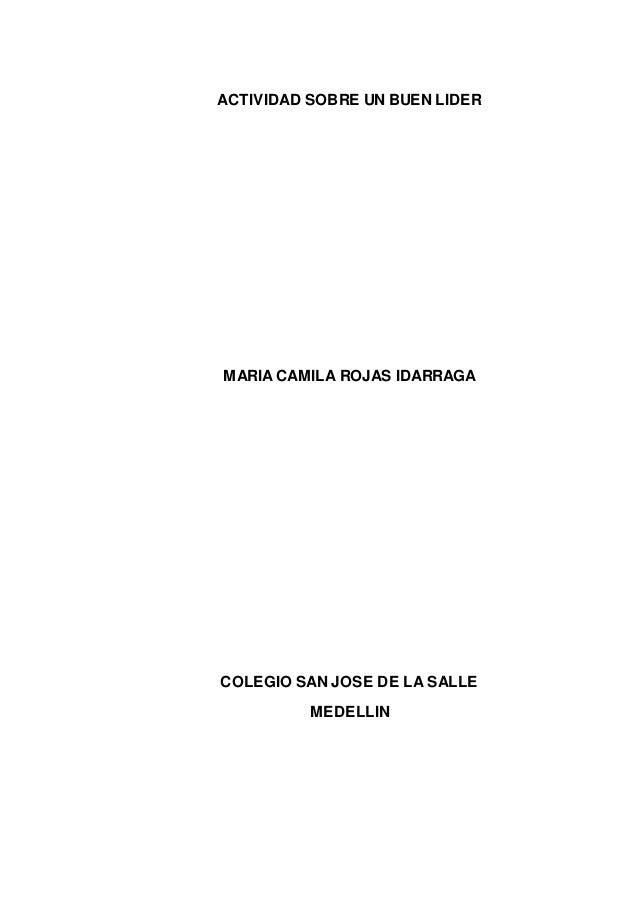 ACTIVIDAD SOBRE UN BUEN LIDER MARIA CAMILA ROJAS IDARRAGA COLEGIO SAN JOSE DE LA SALLE MEDELLIN