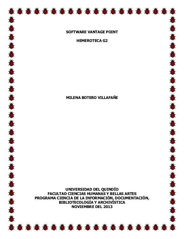 SOFTWARE VANTAGE POINT HEMEROTECA G2  MILENA BOTERO VILLAFAÑE  UNIVERSIDAD DEL QUINDÍO FACULTAD CIENCIAS HUMANAS Y BELLAS ...