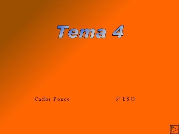Tema 4 Carlos Ponce  3º ESO