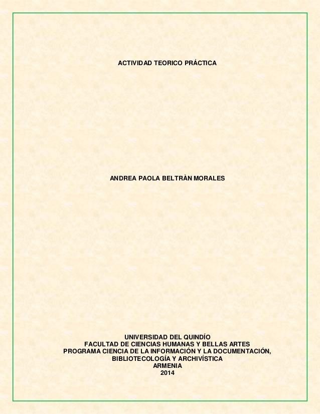ACTIVIDAD TEORICO PRÁCTICA  ANDREA PAOLA BELTRÀN MORALES  UNIVERSIDAD DEL QUINDÍO  FACULTAD DE CIENCIAS HUMANAS Y BELLAS A...