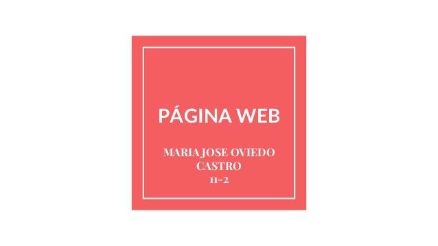 PÁGINA WEB MARIA JOSE OVIEDO CASTRO 11-2