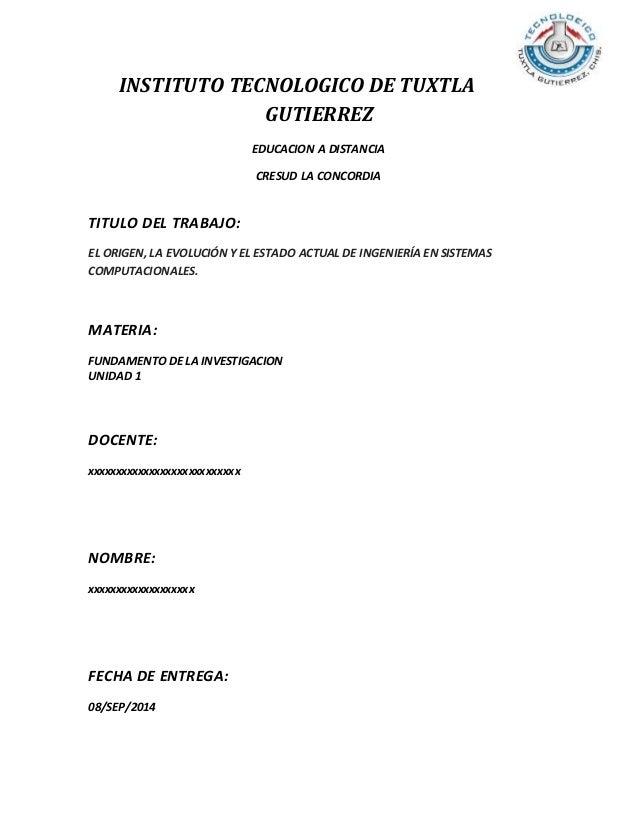 INSTITUTO TECNOLOGICO DE TUXTLA  GUTIERREZ  EDUCACION A DISTANCIA  CRESUD LA CONCORDIA  TITULO DEL TRABAJO:  EL ORIGEN, LA...